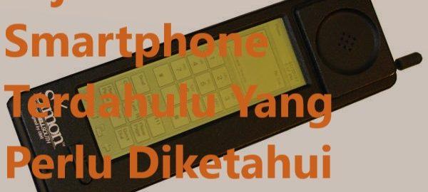 Sejarah Smartphone Terdahulu Yang Perlu Diketahui