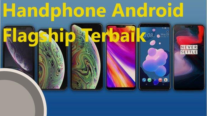Handphone Android Flagship Terbaik